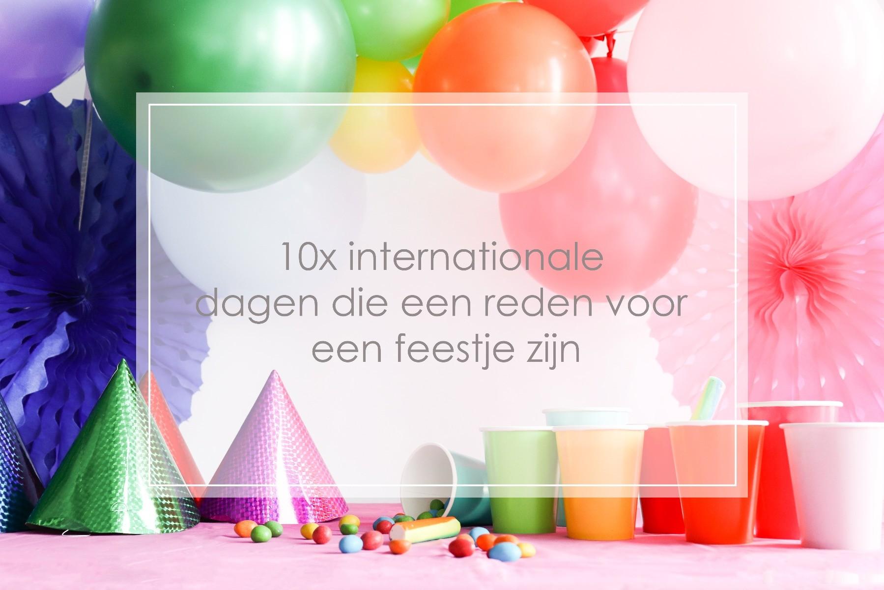 10x internationale dagen die een reden voor een feestje zijn